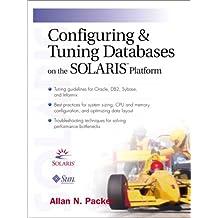 Configuring & Tuning Databases on the Solaris Platform (Sun Microsystems Press Solaris)