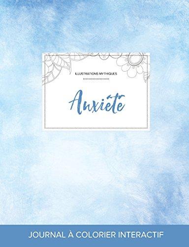 Journal de Coloration Adulte: Anxiete (Illustrations Mythiques, Cieux Degages) par Courtney Wegner