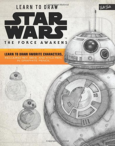 ars: The Force Awakens: Learn to Draw Favorite Characters, Including Rey, Bb-8, and Kylo Ren, in Graphite Pencil (Licensed Learn to Draw) ()