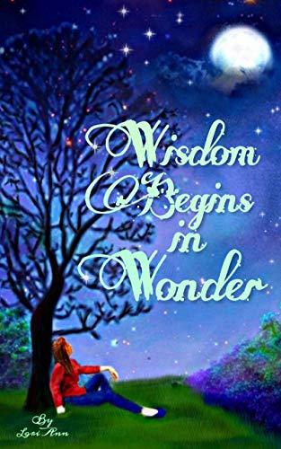 Wisdom Begins in Wonder (English Edition) eBook: Lori Ann: Amazon ...