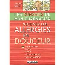 Soigner les allergies en douceur : Rhume des foins, asthme, eczéma, fatigue inexpliquée, troubles digestifs...