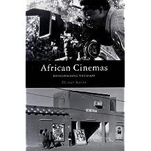 African Cinemas: Decolonizing the Gaze: Decolonising the Gaze