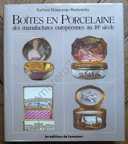 Boîtes en Porcelaine des manufactures européennes au 18e siècle