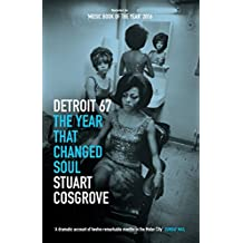 Detroit 67: The Year That Changed Soul – Features the story of DETROIT, now a major motion picture