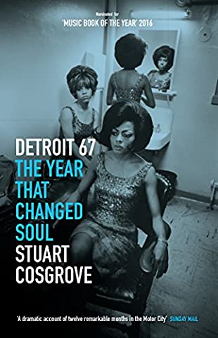 Detroit 67: The Year That Changed Soul – Features the