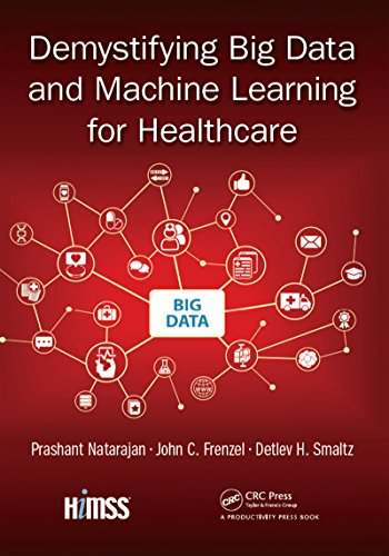 Demystifying Big Data and Machine Learning for Healthcare (Himss Book) (English Edition)