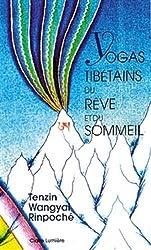 Yogas tibétains du rêve et du sommeil