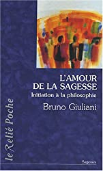 L'amour de la sagesse : Initiation à la philosophie