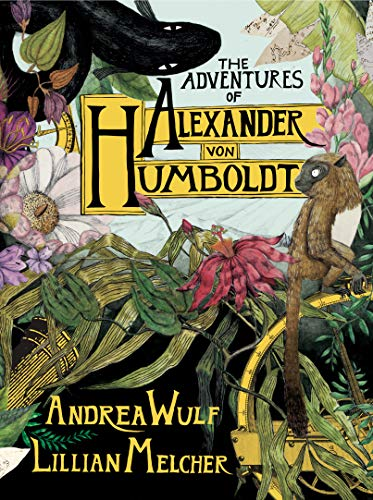 The Adventures of Alexander Von Humboldt (Pantheon Graphic Library) (English Edition)