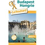 Guide du Routard Budapest, Hongrie 2015/2016