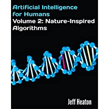 Artificial Intelligence for Humans, Volume 2: Nature-Inspired Algorithms (English Edition)
