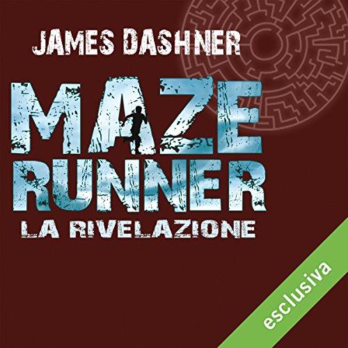 La rivelazione (Maze Runner 3)  Audiolibri