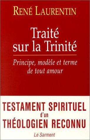 Traité sur la Trinité : Principe, modèle et terme de tout amour par René Laurentin