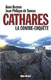 Cathares - La contre-enquête