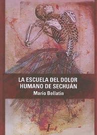 La Escuela del Dolor Humano de Sechuan par Mario Bellatin