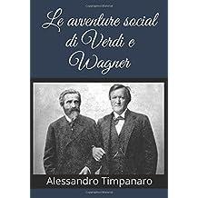 Le avventure social di Verdi e Wagner
