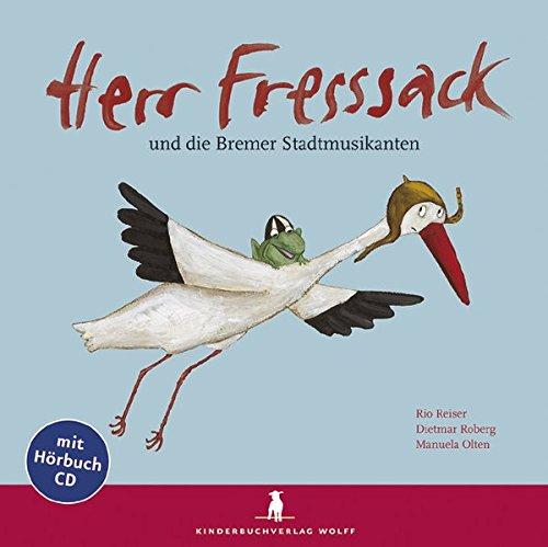 Herr Fresssack und die Bremer Stadtmusikanten. Mit CD