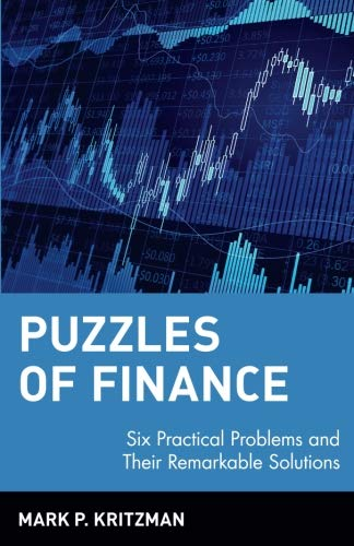 Puzzles of Finance: Six Practical Problems and Their Remarkable Solutions (Wiley Investment) por Mark P. Kritzman