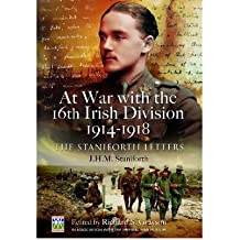 [(At War with the 16th Irish Division 1914-1918: The Letters of J. H. M. Staniforth)] [Author: Richard S. Grayson] published on (November, 2012)