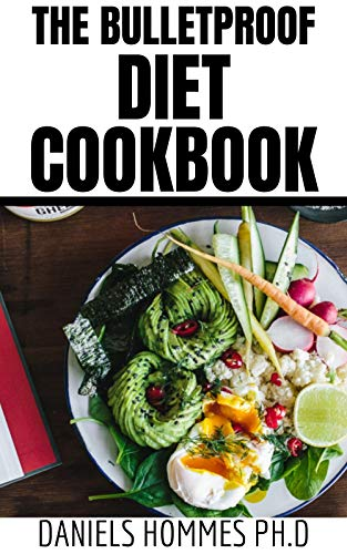 THE BULLETPROOF DIET COOKBOOK: Quick and Easy Recipes and Beginners Guide to Lose Fat and boost Energy (English Edition)