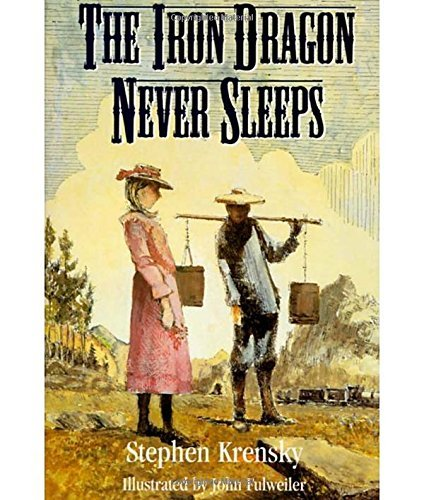 The Iron Dragon Never Sleeps by Stephen Krensky (1995-11-01)