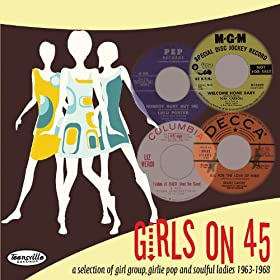 Girls On 45 (26 Girl Groups, Girlie Pop & Soulful Ladies From 1963 - 1968)