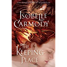 The Keeping Place: Obernewtyn Chronicles: Book Four by Isobelle Carmody (2011-04-18)