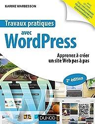 Travaux pratiques avec WordPress - 2e éd. - Apprenez à créer un site Web pas à pas