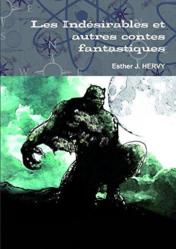 Les Indésirables et autres contes fantastiques