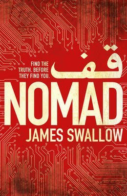 [Nomad : The Most Explosive Thriller You'll Read All Year] (By (author) James Swallow) [published: June, 2016]