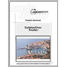 MeinWomo Stellplatzführer: Kroatien: 1. Auflage September 2017