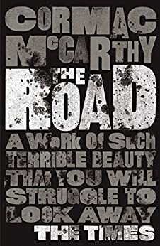 The Road by [McCarthy, Cormac]