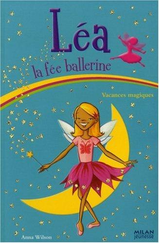 Léa la fée ballerine, Tome 5 : Vacances magiques