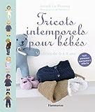 Tricots intemporels pour bébés : Modèles de 0 à 2 ans ; Huit anneaux marqueurs offerts...