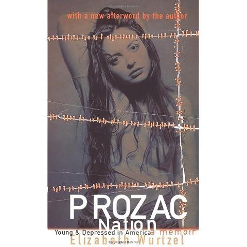 Prozac Nation: Young and Depressed in America - A Memoir by Elizabeth Wurtzel (1-Mar-1996)