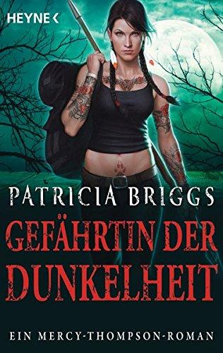 Gefährtin der Dunkelheit: Mercy Thompson 8 - Roman (Mercy-Thompson-Reihe, Band 8) (Briggs Von Patricia Bücher)