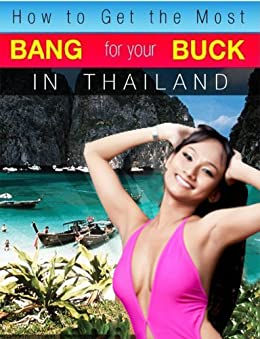 How to Get the Most Bang for Your Buck in Thailand (English Edition) von [Schwarz, Mike]