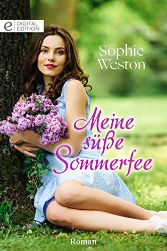 Meine süße Sommerfee (Digital Edition) (German Edition) por Sophie Weston