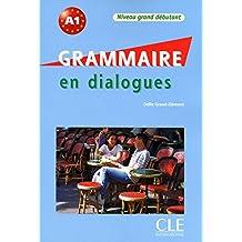 Grammaire en dialogues - Niveau grand débutant - Livre + CD