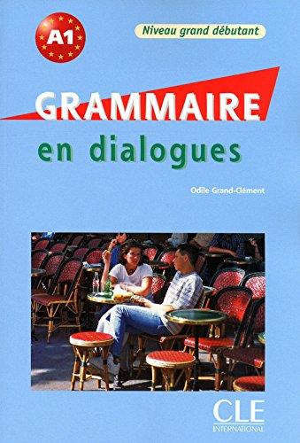 Grammaire en dialogues - Niveau grand débutant - Livre + CD par Odile Grand-Clement
