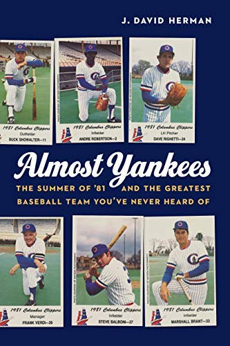 Almost Yankees: The Summer of '81 and the Greatest Baseball Team You've Never Heard Of (English Edition) por J. David Herman