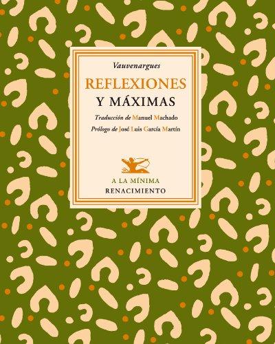 Reflexiones Y Maximas (A la mínima) por Luc de Clapiers