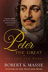 Peter the Great: The compelling story of the man who created modern Russia, founded St Petersburg and made his country part of Europe (Great Lives)