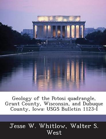 Geology of the Potosi Quadrangle, Grant County, Wisconsin, and Dubuque County, Iowa: Usgs Bulletin 1123-I