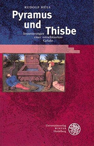 Pyramus und Thisbe: Inszenierungen einer ›verschleierten‹ Gefahr (Kalliope - Studien zur griechischen und lateinischen Poesie, Band 5)