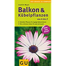 Balkon & Kübelpflanzen von A bis Z (GU Steadyseller HHG)