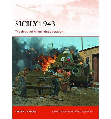 [( Sicily, 1943: The Debut of Allied Joint Operations )] [by: Steven J. Zaloga] [Jan-2013]