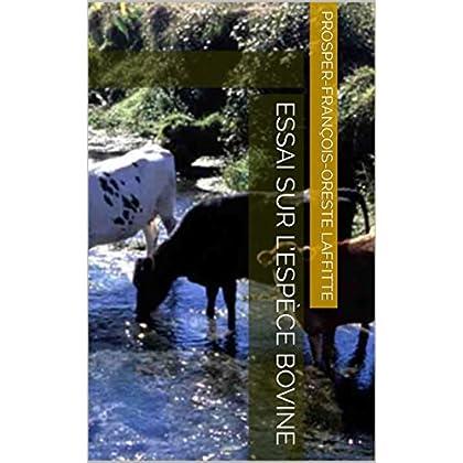 Essai sur l'espèce bovine