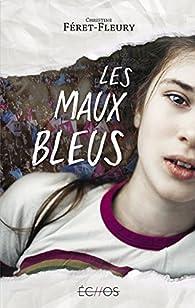 Les maux bleus par Christine Féret-Fleury