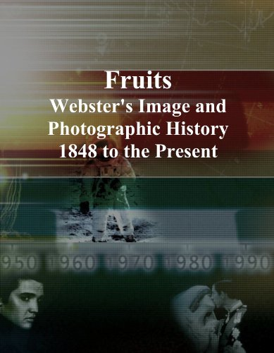 Fruits: Webster's Image and Photographic History, 1848 to the Present